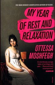 ksiazka tytuł: My Year of Rest and Relaxation autor: Moshfegh Ottessa
