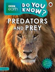 ksiazka tytuł: BBC Earth Do You Know? Predators and Prey autor: