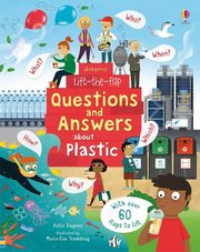 ksiazka tytuł: Lift-the-flap Questions and Answers about Plastic autor: Daynes Katie