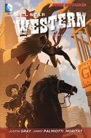 All Star Western Tom 2 Wojna Lordów i Sów, Palmiotti Jimmy