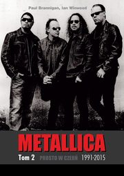 Metallica Tom 2 1991-2015 Prosto w czerń, Brannigan Paul, Winwood Ian