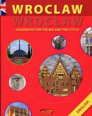 Wrocław Guidebook for the big and the little, Wawrykowicz Anna