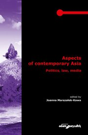 Aspects of contemporary Asia. Politics, law, media,