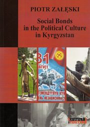 Social Bonds in the Political Culture in Kyrgyzstan, Załęski Piotr