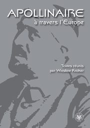 Apollinaire a travers l`Europe,