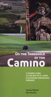 On the Threshold of the Camino, Bielicki Tomasz, Roszak Piotr