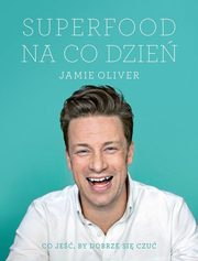 Superfood na co dzień, Oliver Jamie