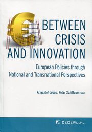 Between Crisis and Innovation,