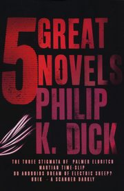 5 Great Novels, Dick Philip K.