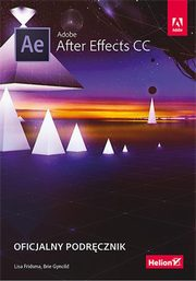 Adobe After Effects CC Oficjalny podr�cznik, Lisa Fridsma, Brie Gyncild