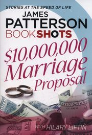 $10,000,000 Marriage Proposal, Liftin Hilary, Patterson James