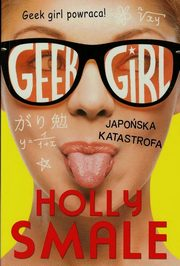 Geek girl Japońska katastrofa, Smale Holly
