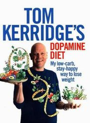 Tom Kerridge's Dopamine Diet, Kerridge Tom