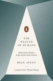 The Wealth of Humans, Avent Ryan