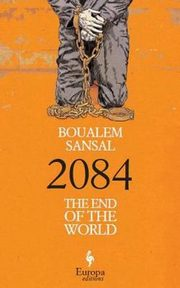 2084 The End of the World, Sansal Boualem