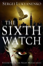The Sixth Watch, Lukyanenko Sergei