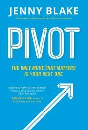 Pivot The Only Move That Matters Is Your Next One, Blake Jenny