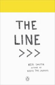 The Line An Adventure into the Unknown, Smith Keri