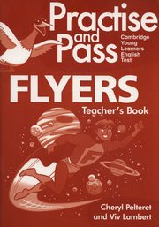 Practise and Pass Flyers Teacher's Book + CD, Pelteret Cheryl, Lambert Viv