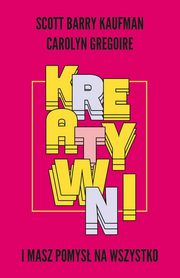 Kreatywni, Kaufman Scott Barry, Gregoire Carolyn