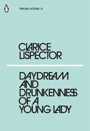 Daydream and Drunkenness of a Young Lady, Lispector Clarice