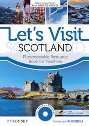 ksiazka tytuł: Let?s Visit Scotland Photocopiable Resource Book for Teachers autor: Kłosińska Katarzyna