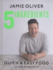 5 Ingredients Quick & Easy Food, Oliver Jamie