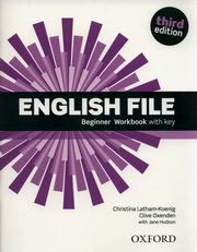 ksiazka tytuł: English File Beginner Workbook with Key autor: Latham-Koenig Christina, Oxenden Clive, Hudson Jane
