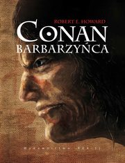 Conan Barbarzyńca, Howard Robert E.