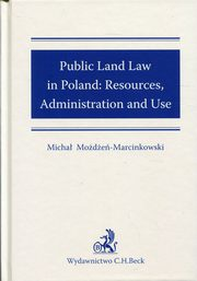 Public Land Law in Poland; Resureces, Administration and USE, Możdżeń-Marcinkowski Michał