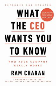 What the CEO Wants You to Know, Charan Ram