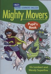 Mighty Movers Pupil's Book, Lambert Viv, Superfine Wendy