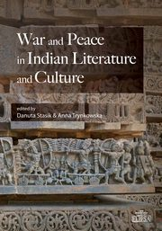 War and Peace in Indian Literature and Culture,
