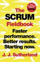 The Scrum Fieldbook, Sutherland J.J.