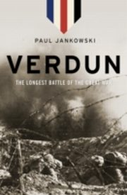 ksiazka tytuł: Verdun: The Longest Battle of the Great War autor: Paul Jankowski