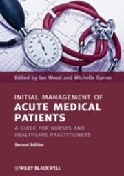 ksiazka tytuł: Initial Management of Acute Medical Patients autor: Michelle Garner, Ian Wood