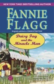 ksiazka tytuł: Daisy Fay and the Miracle Man autor: Fannie Flagg