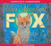 ksiazka tytuł: Tilly's Moonlight Fox autor: Julia Green