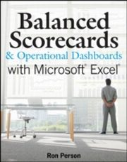 ksiazka tytuł: Balanced Scorecards and Operational Dashboards with Microsoft Excel autor: Ron Person