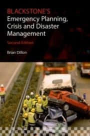 ksiazka tytuł: Blackstone's Emergency Planning, Crisis and Disaster Management autor: Brian Dillon