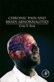 ksiazka tytuł: Chronic Pain and Brain Abnormalities autor: Carl Y. Saab