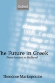ksiazka tytuł: Future in Greek From Ancient to Medieval autor: MARKOPOULOS THEODOR