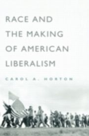 ksiazka tytuł: Race and the Making of American Liberalism autor: HORTON CAROL A
