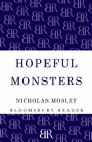 ksiazka tytuł: Hopeful Monsters autor: Nicholas Mosley