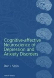 ksiazka tytuł: Cognitive-Affective Neuroscience of Depression and Anxiety Disorders autor: Dan J. Stein