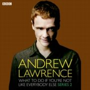 ksiazka tytuł: Andrew Lawrence: What To Do If You're Not Like Everbody Else (Episode 2, Series 2) autor: Andrew Lawrence