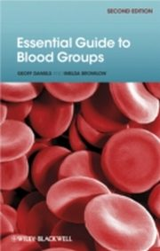 ksiazka tytuł: Essential Guide to Blood Groups autor: Geoff Daniels, Imelda Bromilow