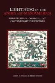 ksiazka tytuł: Lightning in the Andes and Mesoamerica: Pre-Columbian, Colonial, and Contemporary Perspectives autor: Brian Stross, John E. Staller