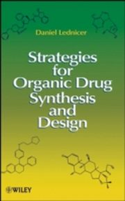 ksiazka tytuł: Strategies for Organic Drug Synthesis and Design autor: Daniel Lednicer