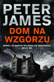 Dom na wzgórzu, Peter James
